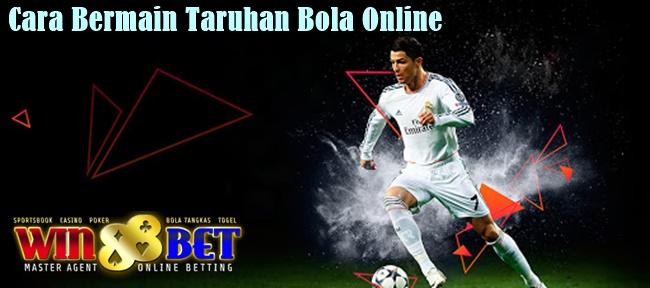 Cara Bermain Taruhan Bola Online
